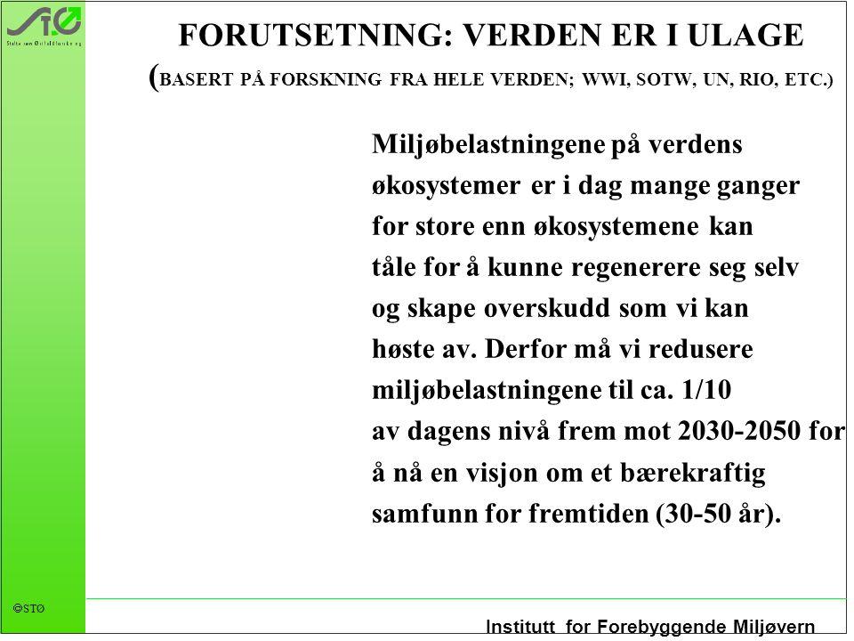 FORUTSETNING: VERDEN ER I ULAGE (BASERT PÅ FORSKNING FRA HELE VERDEN; WWI, SOTW, UN, RIO, ETC.)