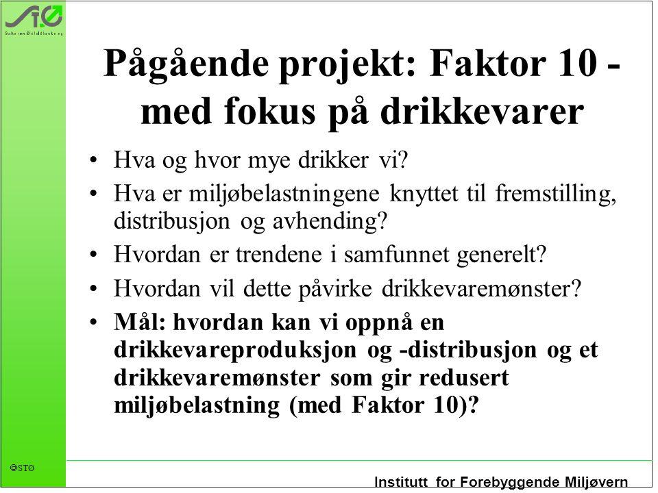 Pågående projekt: Faktor 10 - med fokus på drikkevarer