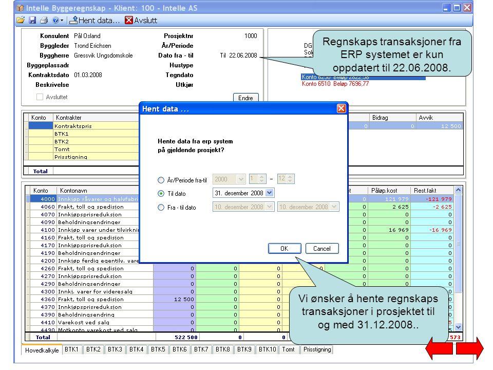 Regnskaps transaksjoner fra ERP systemet er kun oppdatert til 22. 06