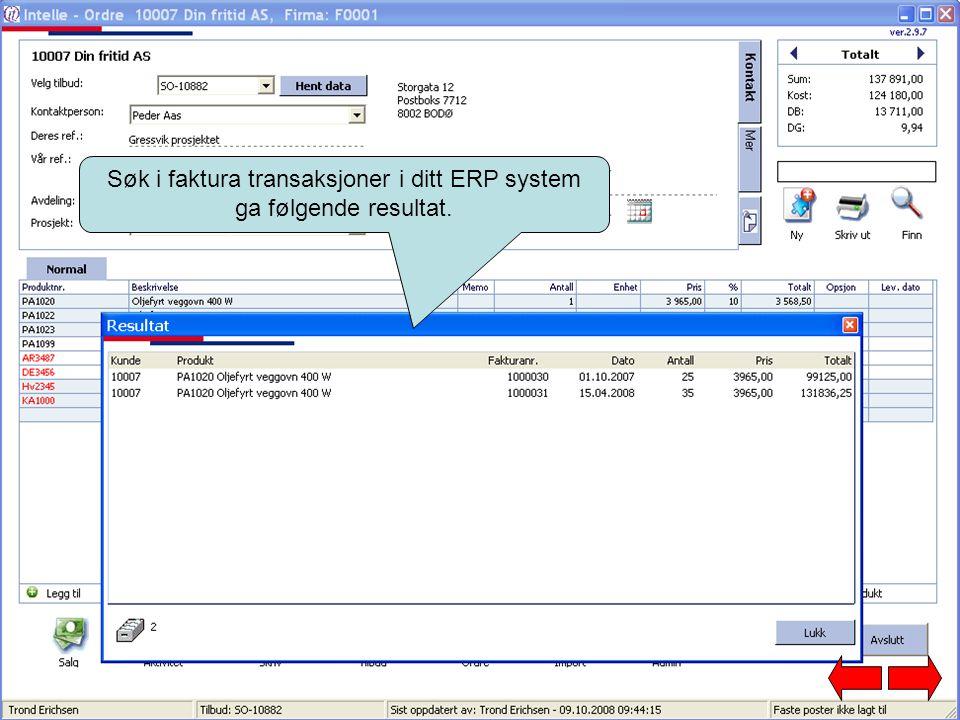 Søk i faktura transaksjoner i ditt ERP system ga følgende resultat.