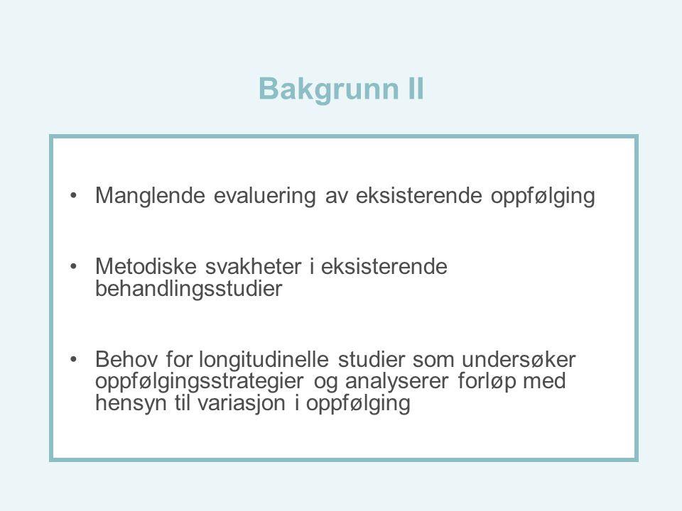 Bakgrunn II Manglende evaluering av eksisterende oppfølging