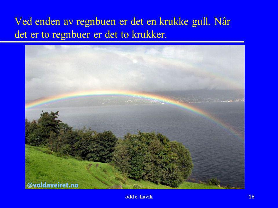 Ved enden av regnbuen er det en krukke gull