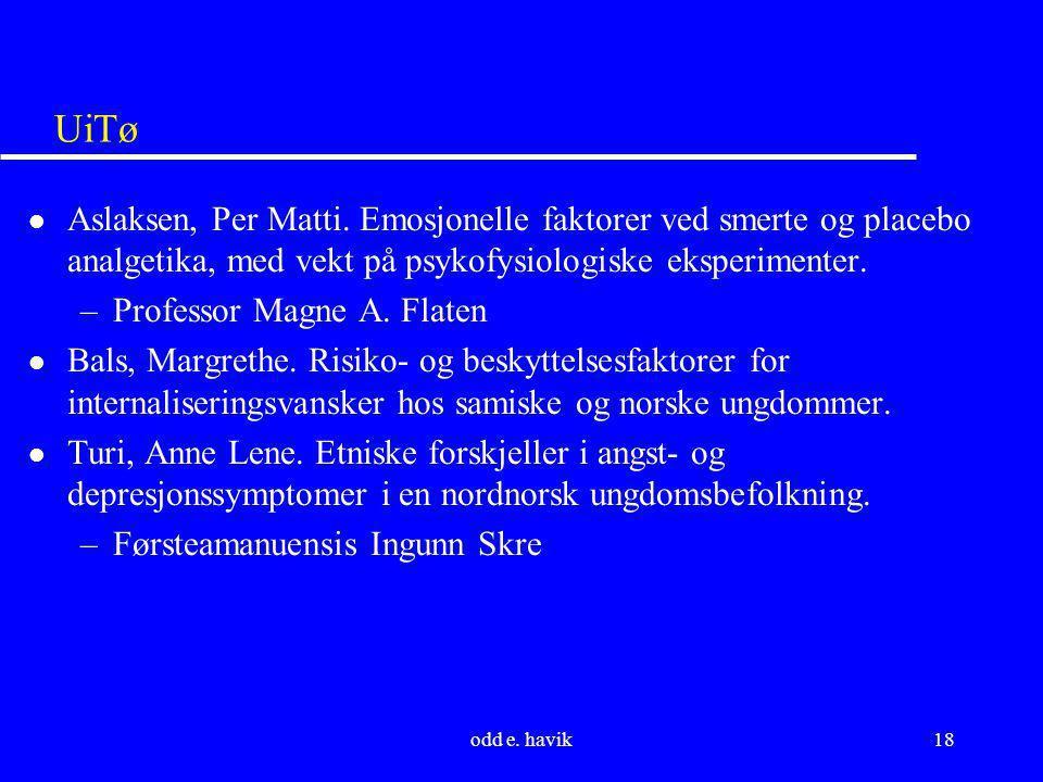 UiTø Aslaksen, Per Matti. Emosjonelle faktorer ved smerte og placebo analgetika, med vekt på psykofysiologiske eksperimenter.