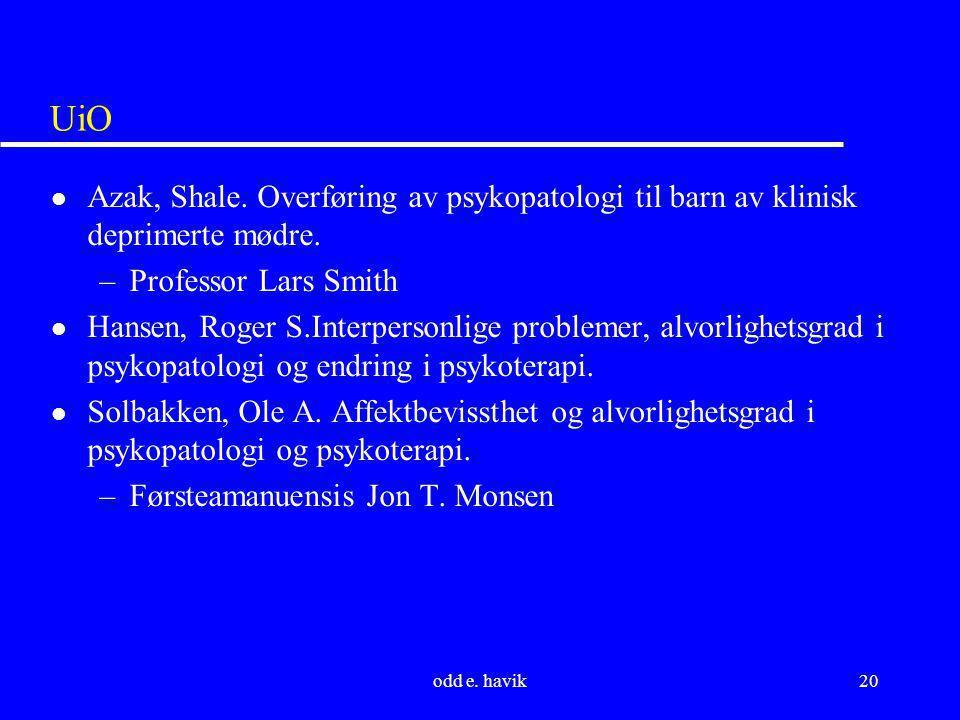 UiO Azak, Shale. Overføring av psykopatologi til barn av klinisk deprimerte mødre. Professor Lars Smith.