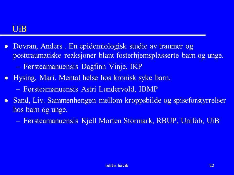UiB Dovran, Anders . En epidemiologisk studie av traumer og posttraumatiske reaksjoner blant fosterhjemsplasserte barn og unge.