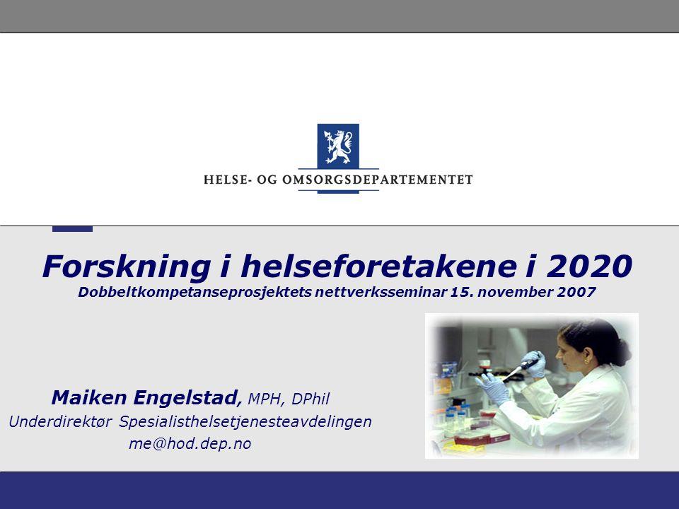 Forskning i helseforetakene i 2020 Dobbeltkompetanseprosjektets nettverksseminar 15. november 2007