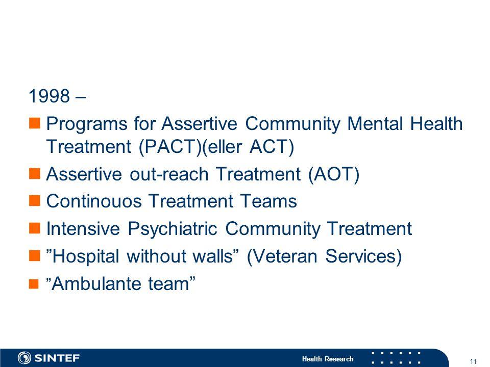 Assertive out-reach Treatment (AOT) Continouos Treatment Teams