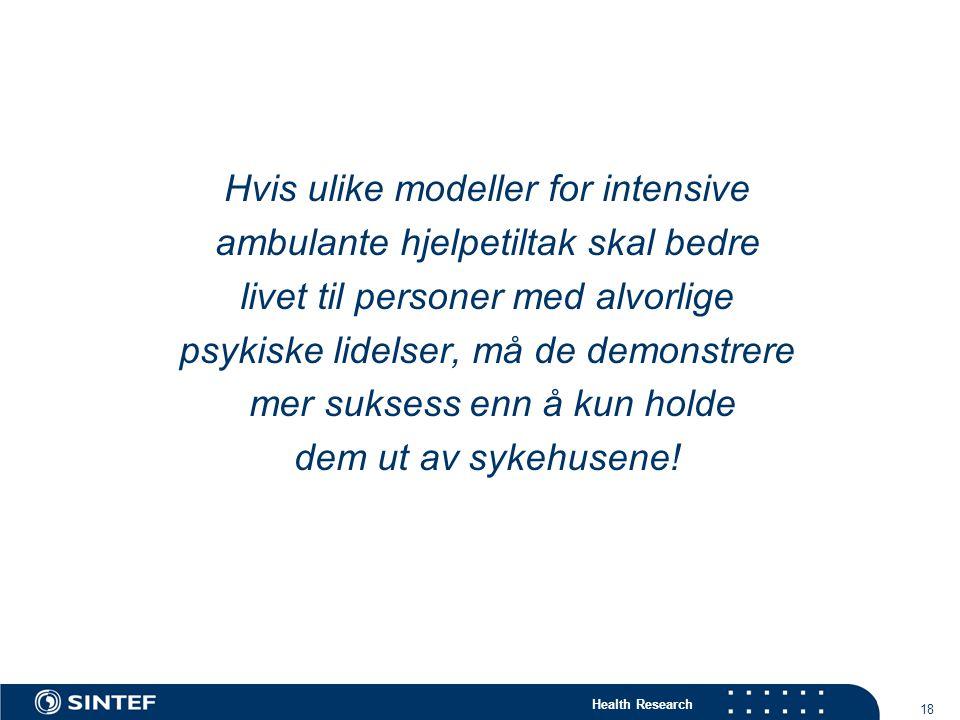 Hvis ulike modeller for intensive ambulante hjelpetiltak skal bedre