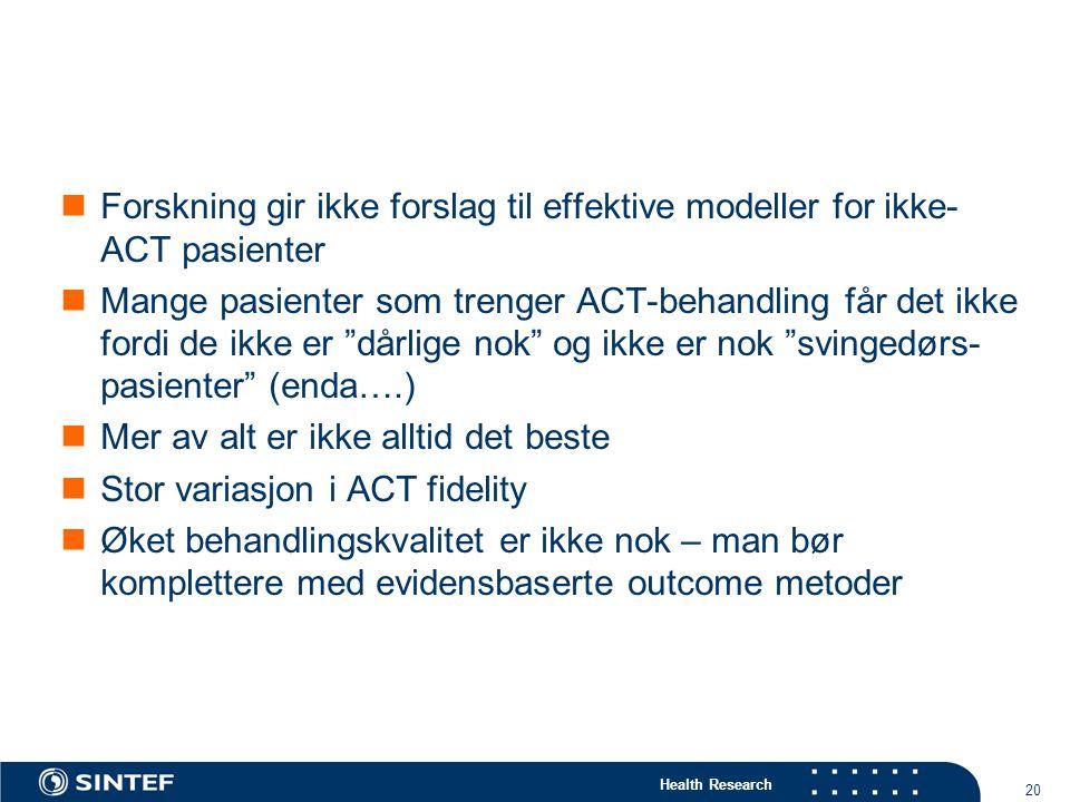 Forskning gir ikke forslag til effektive modeller for ikke-ACT pasienter
