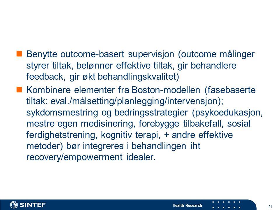 Benytte outcome-basert supervisjon (outcome målinger styrer tiltak, belønner effektive tiltak, gir behandlere feedback, gir økt behandlingskvalitet)