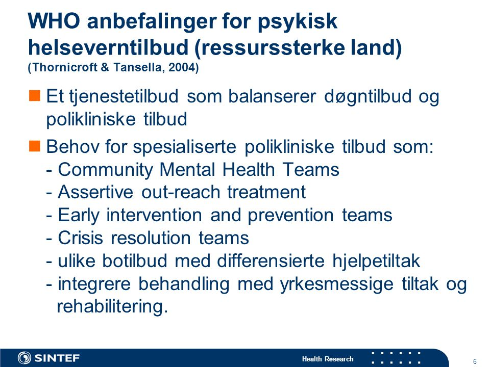 WHO anbefalinger for psykisk helseverntilbud (ressurssterke land) (Thornicroft & Tansella, 2004)