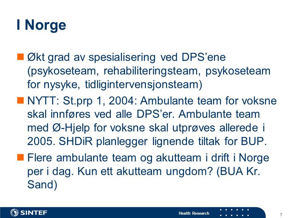 I Norge Økt grad av spesialisering ved DPS'ene (psykoseteam, rehabiliteringsteam, psykoseteam for nysyke, tidligintervensjonsteam)