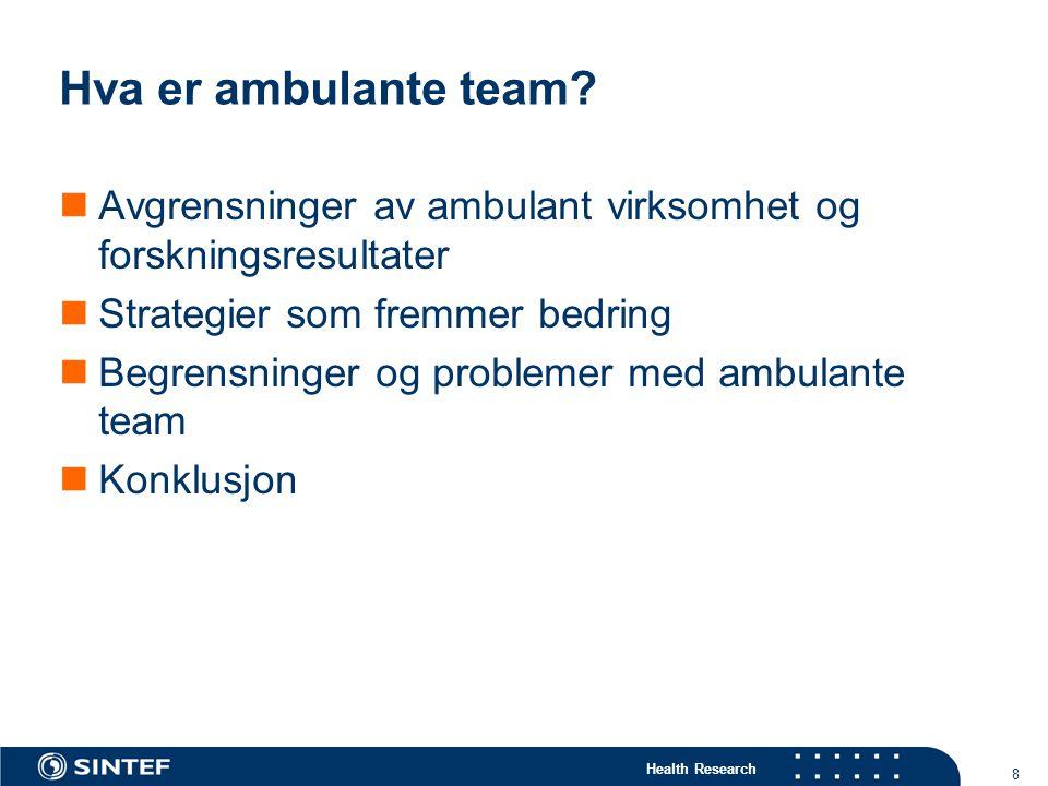 Hva er ambulante team Avgrensninger av ambulant virksomhet og forskningsresultater. Strategier som fremmer bedring.