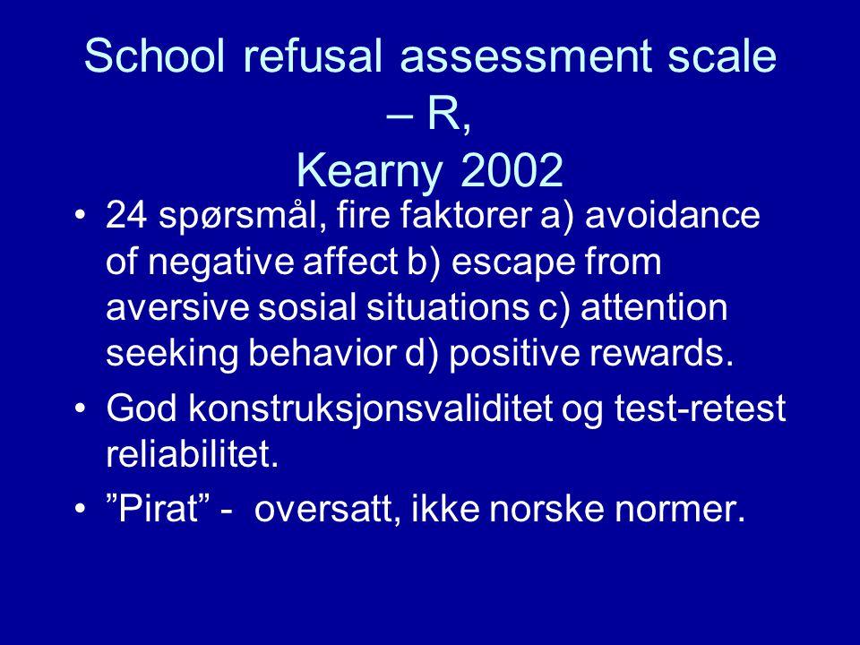 School refusal assessment scale – R, Kearny 2002