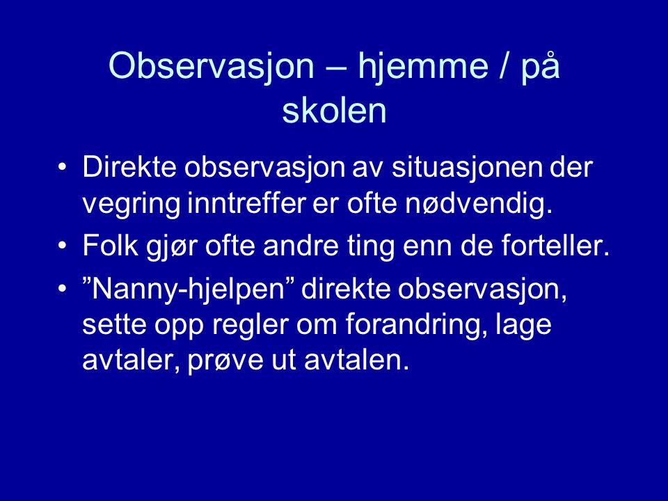 Observasjon – hjemme / på skolen