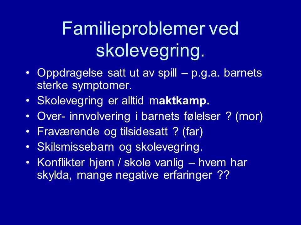 Familieproblemer ved skolevegring.
