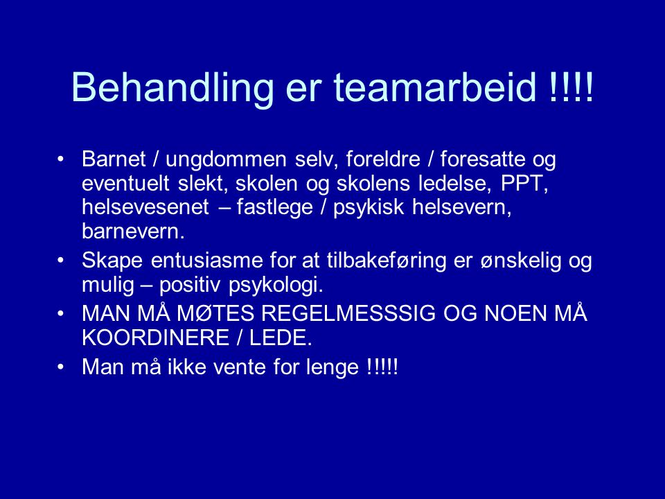 Behandling er teamarbeid !!!!