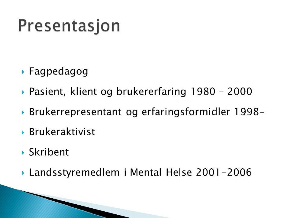 Presentasjon Fagpedagog Pasient, klient og brukererfaring 1980 – 2000