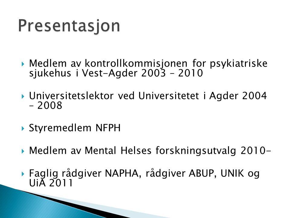 Presentasjon Medlem av kontrollkommisjonen for psykiatriske sjukehus i Vest-Agder 2003 – 2010.