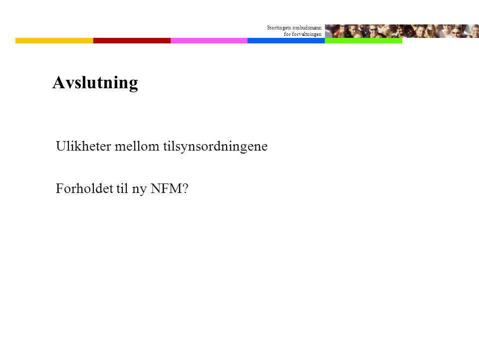 Avslutning Ulikheter mellom tilsynsordningene Forholdet til ny NFM