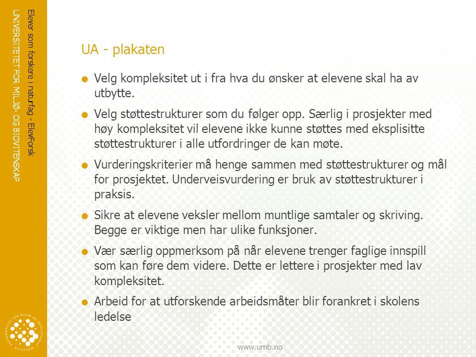UA - plakaten Velg kompleksitet ut i fra hva du ønsker at elevene skal ha av utbytte.