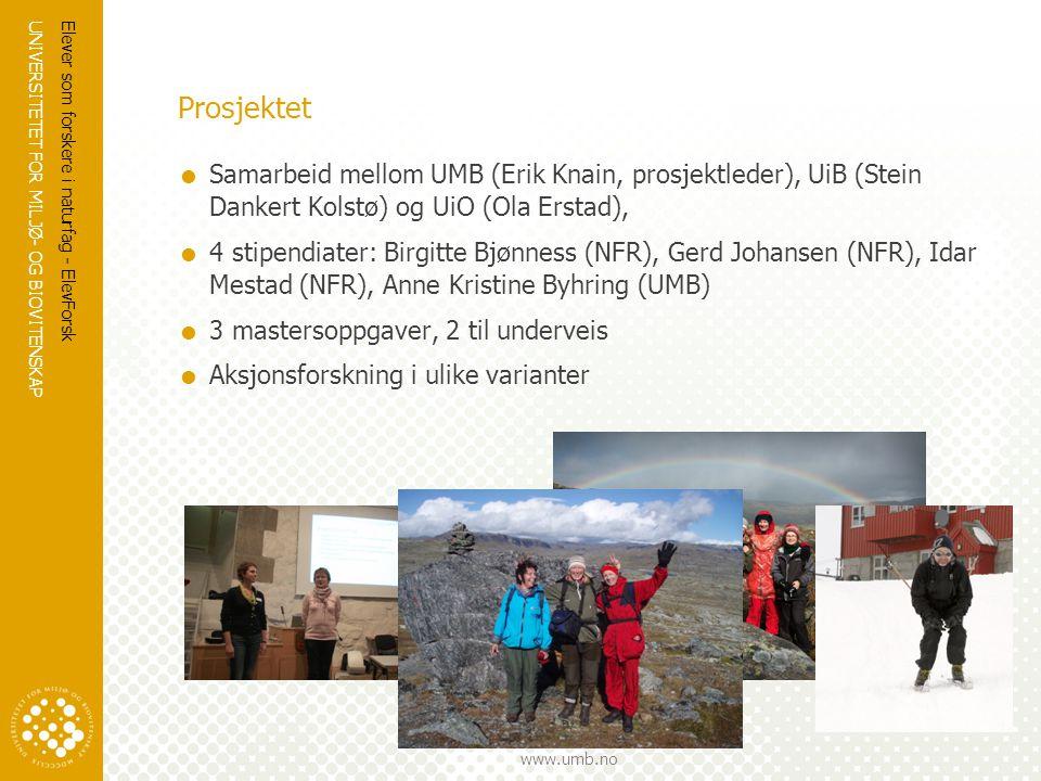 Prosjektet Samarbeid mellom UMB (Erik Knain, prosjektleder), UiB (Stein Dankert Kolstø) og UiO (Ola Erstad),