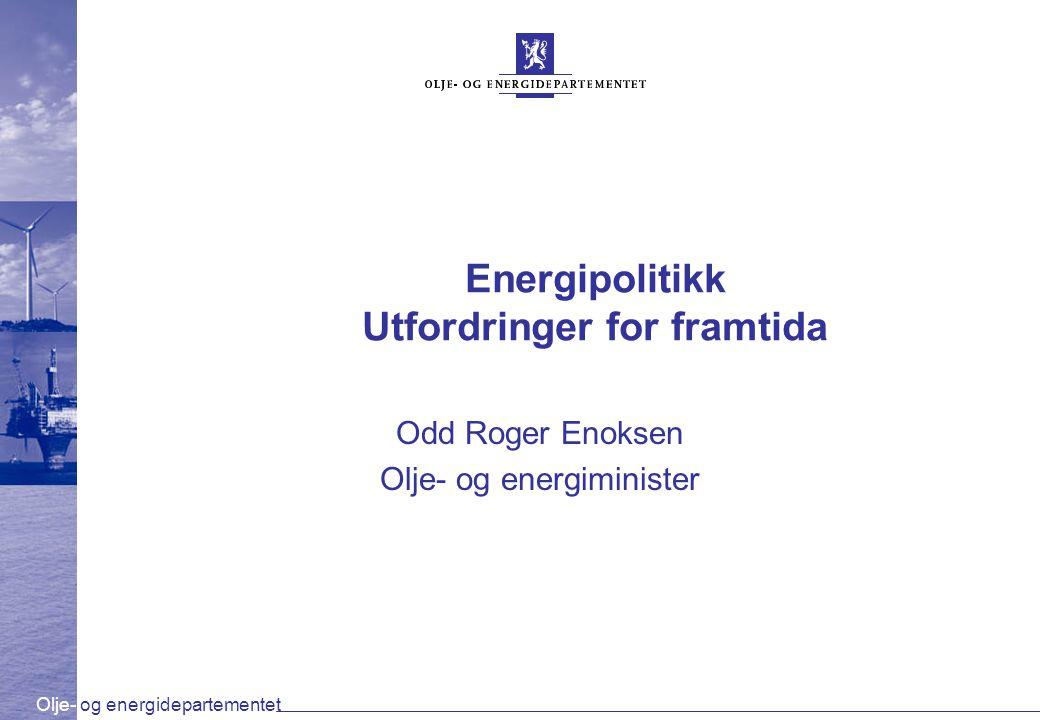 Energipolitikk Utfordringer for framtida