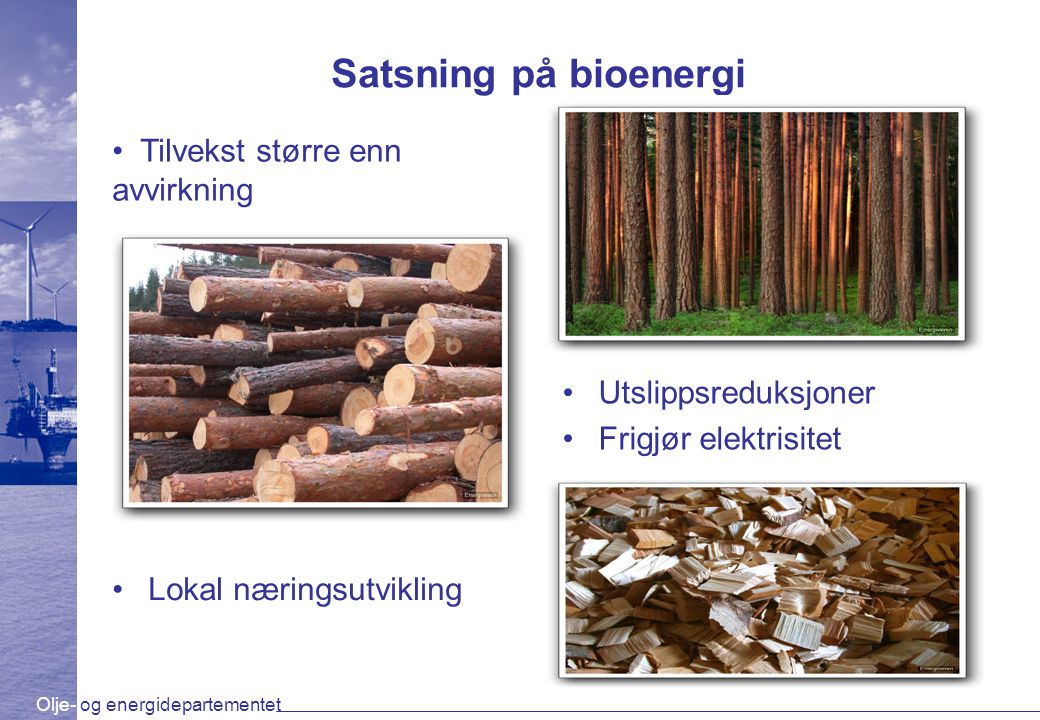 Satsning på bioenergi Tilvekst større enn avvirkning