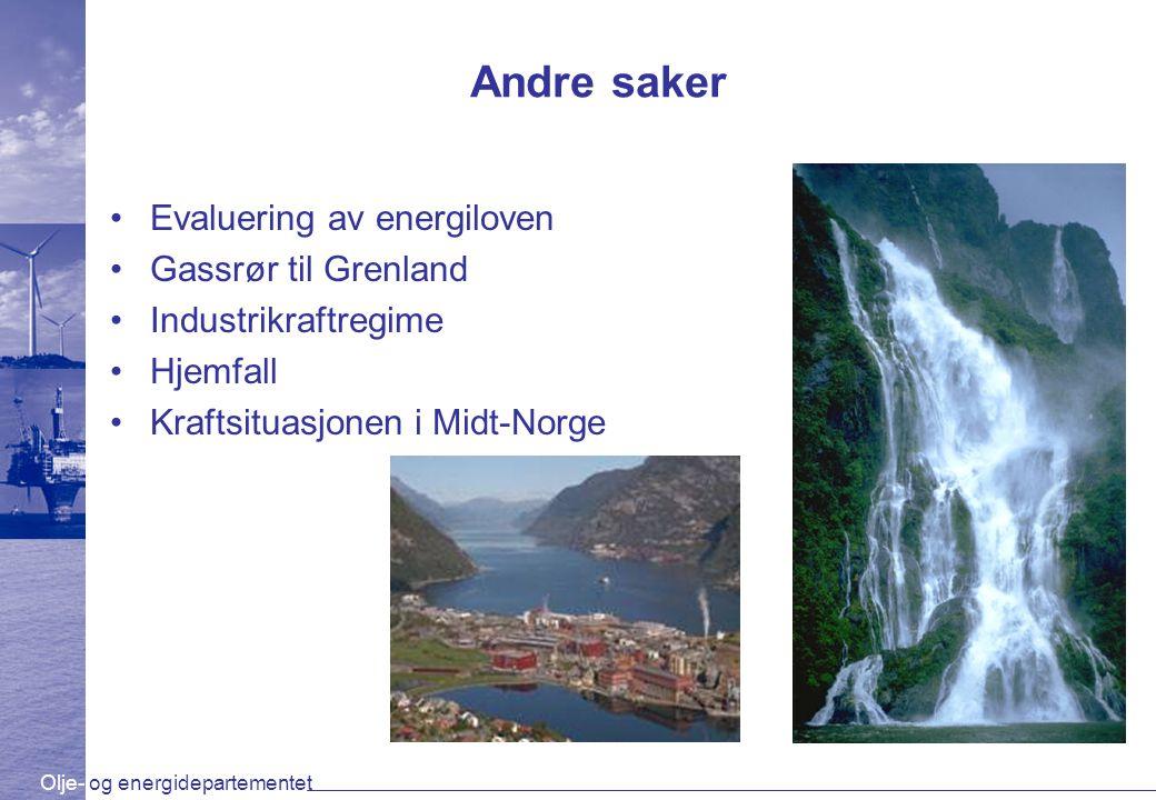 Andre saker Evaluering av energiloven Gassrør til Grenland