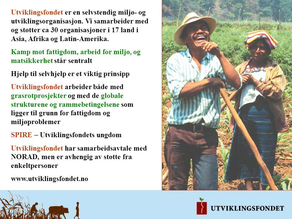 Utviklingsfondet er en selvstendig miljø- og utviklingsorganisasjon