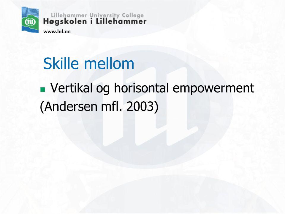 Skille mellom Vertikal og horisontal empowerment (Andersen mfl. 2003)