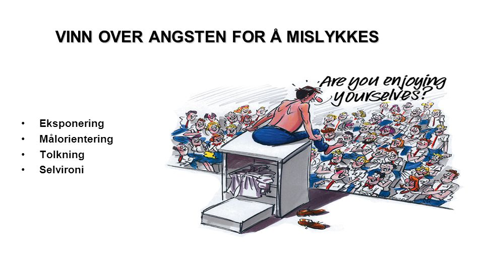Vinn over angsten for å mislykkes