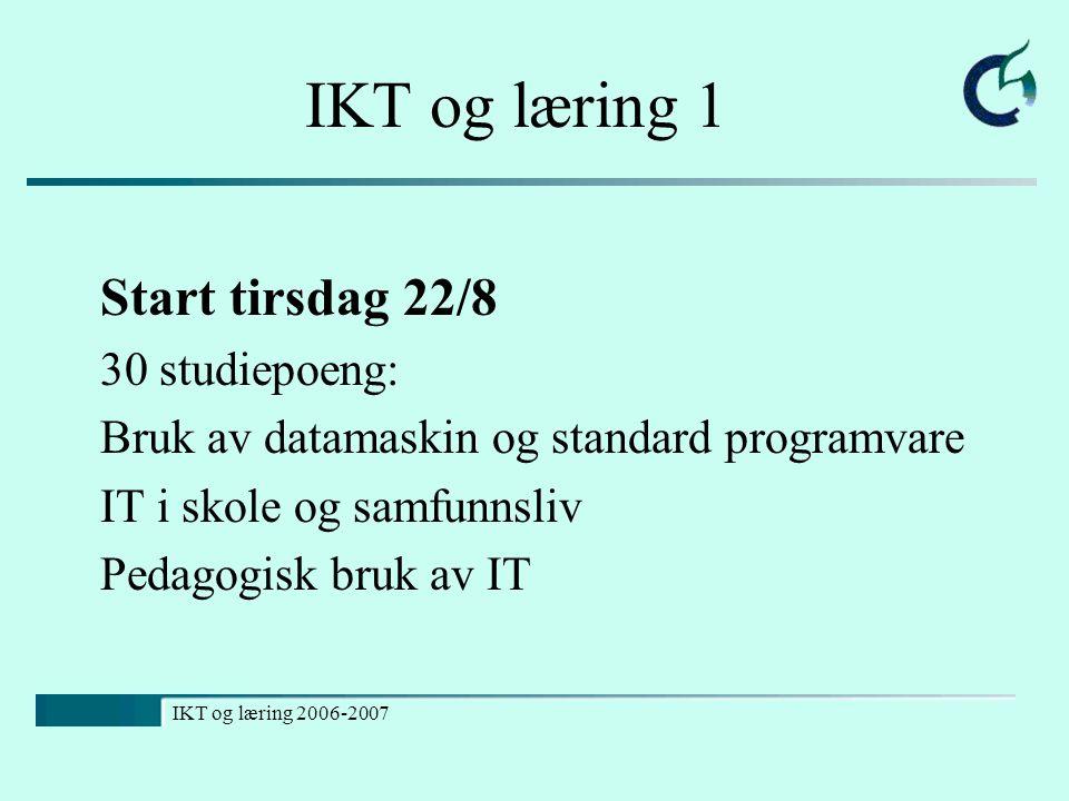 IKT og læring 1 Start tirsdag 22/8 30 studiepoeng: