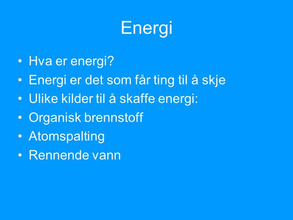 Energi Hva er energi Energi er det som får ting til å skje