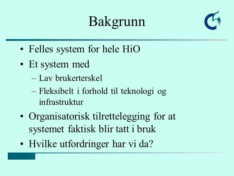 Bakgrunn Felles system for hele HiO Et system med