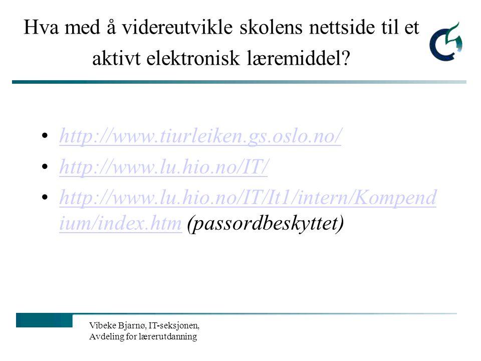 Hva med å videreutvikle skolens nettside til et aktivt elektronisk læremiddel