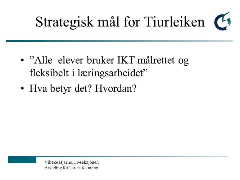 Strategisk mål for Tiurleiken