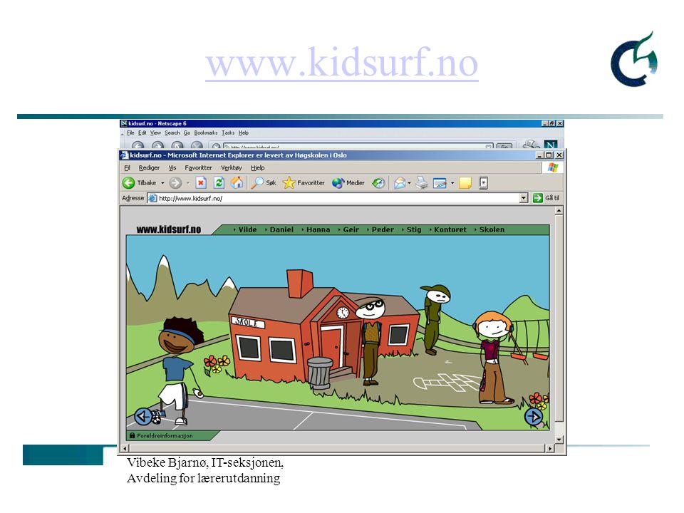 www.kidsurf.no Vibeke Bjarnø, IT-seksjonen, Avdeling for lærerutdanning