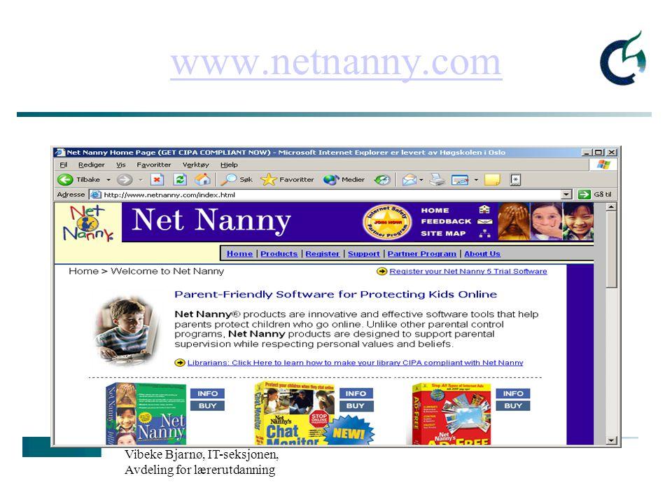 www.netnanny.com Vibeke Bjarnø, IT-seksjonen, Avdeling for lærerutdanning