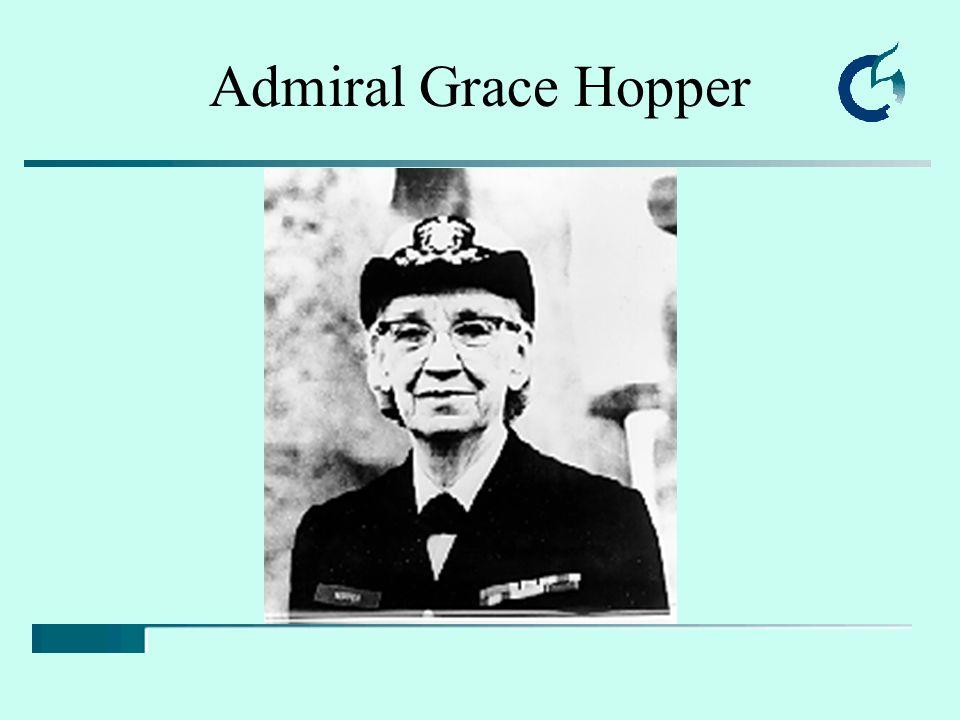 Admiral Grace Hopper Admiral Grace Murrey Hopper 1906-1991 Amazing Grace - Grandma Cobol 28 Vassar College, matematikk.