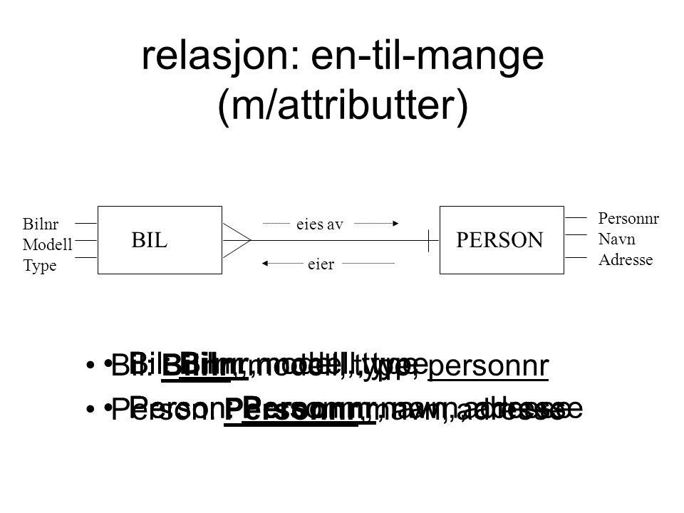 relasjon: en-til-mange (m/attributter)