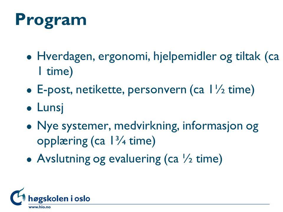 Program Hverdagen, ergonomi, hjelpemidler og tiltak (ca 1 time)