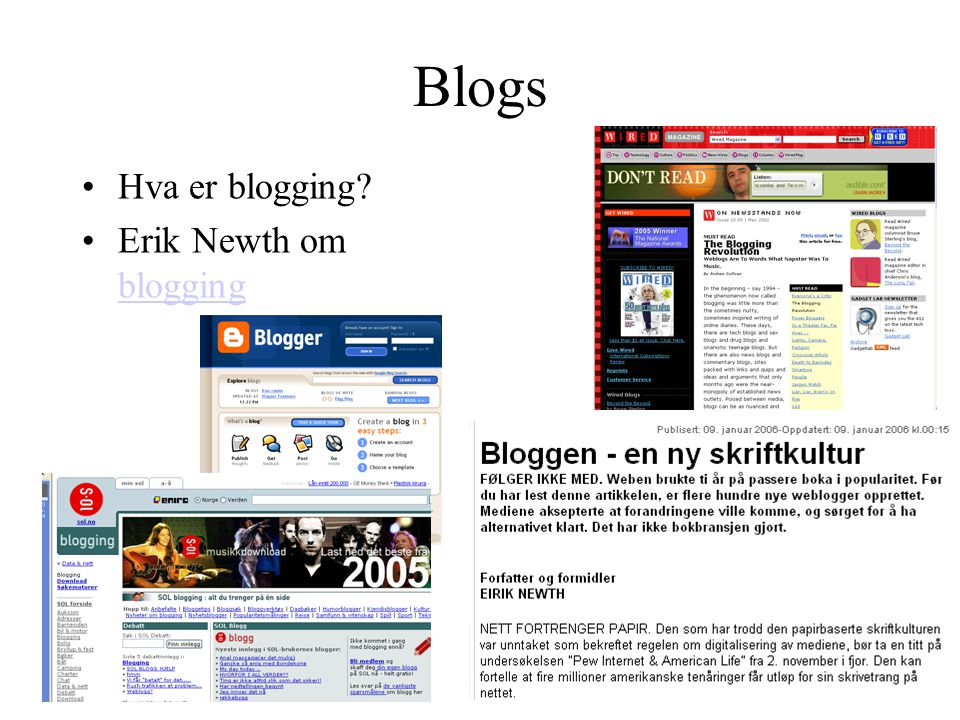 Blogs Hva er blogging Erik Newth om blogging FAØ/VB LU/HiO 2007