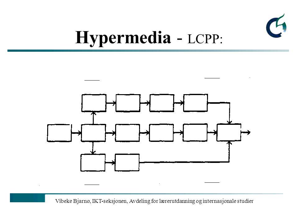 Hypermedia - LCPP: Vibeke Bjarnø, IKT-seksjonen, Avdeling for lærerutdanning og internasjonale studier.