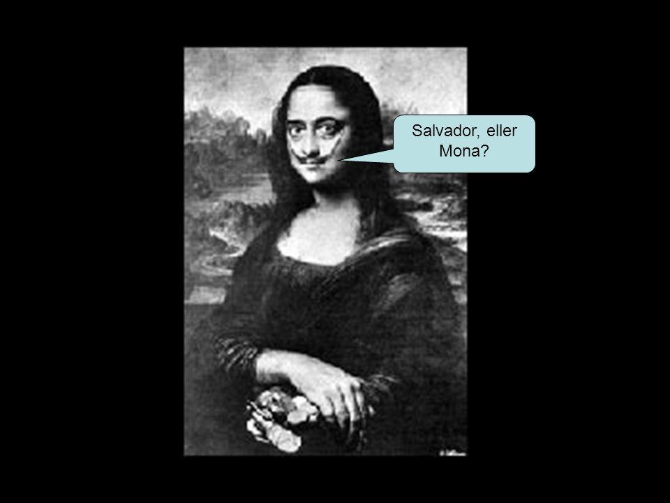 Salvador, eller Mona
