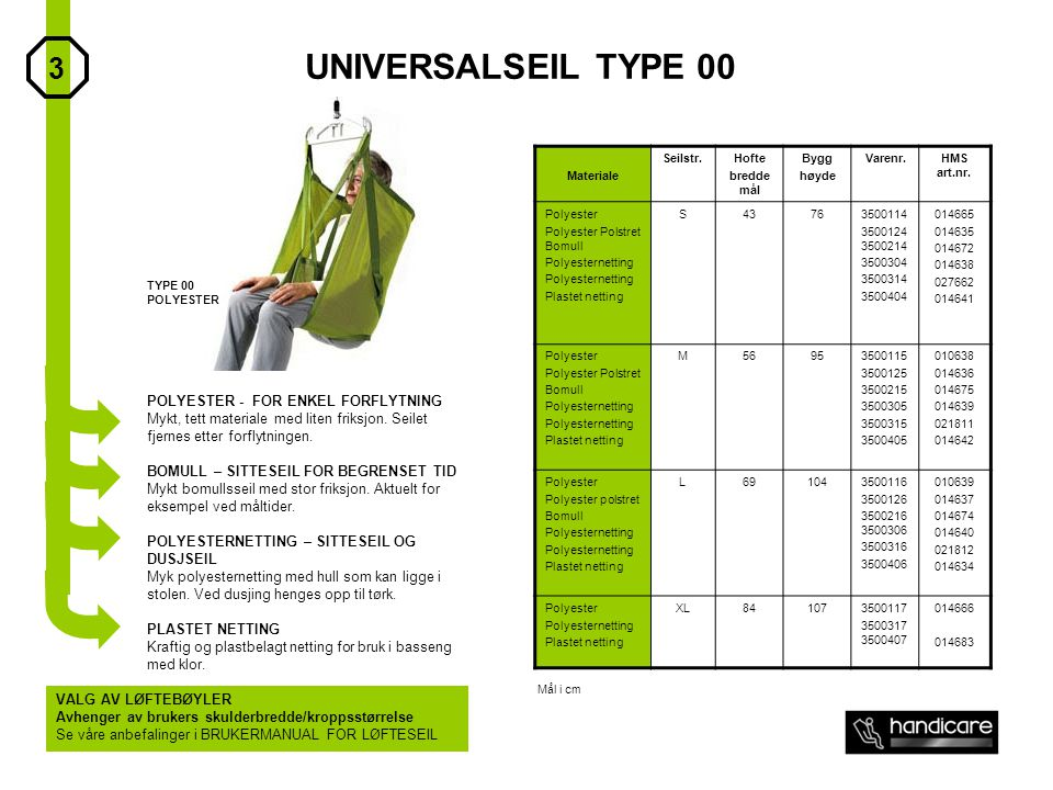 UNIVERSALSEIL TYPE 00 3 POLYESTER - FOR ENKEL FORFLYTNING