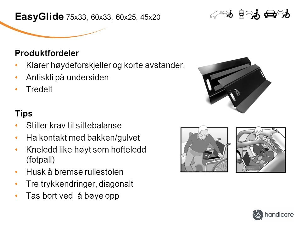 EasyGlide 75x33, 60x33, 60x25, 45x20 Produktfordeler
