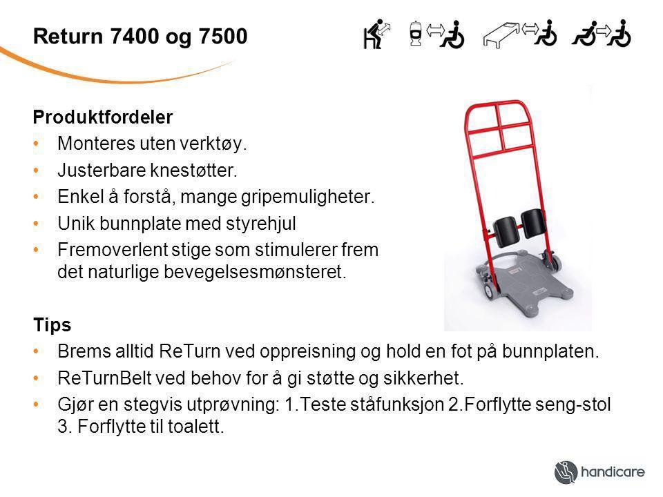 Return 7400 og 7500 Produktfordeler Monteres uten verktøy.