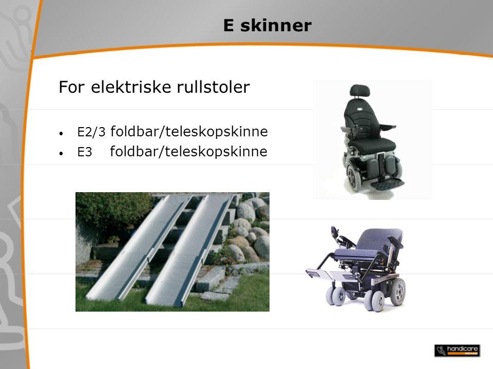 E skinner For elektriske rullstoler E2/3 foldbar/teleskopskinne