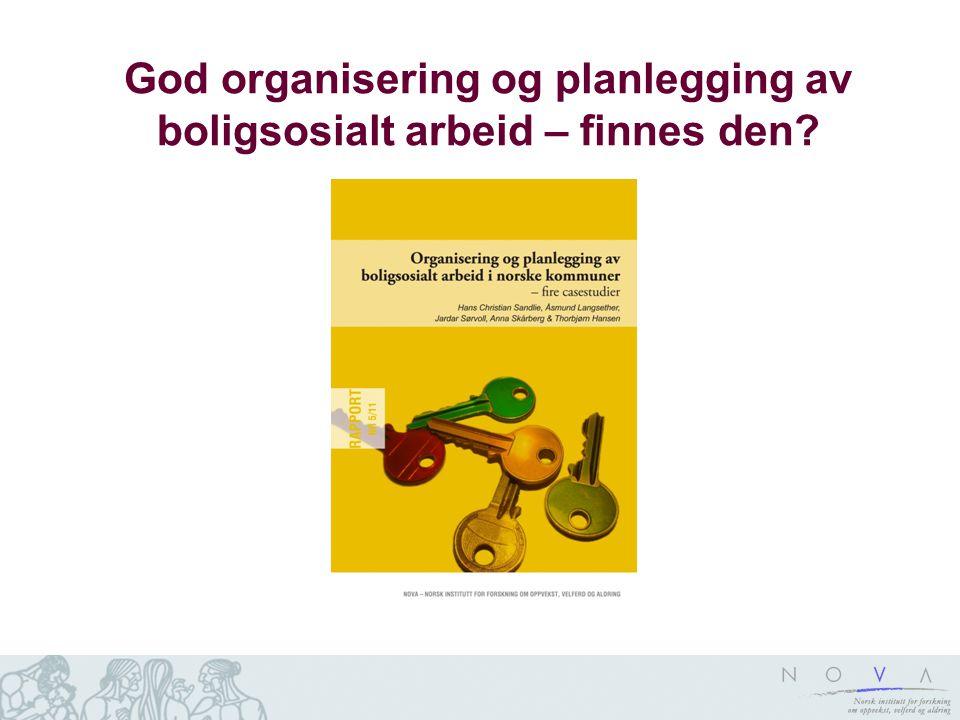 God organisering og planlegging av boligsosialt arbeid – finnes den